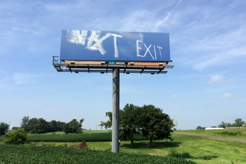 "Signage by Kim Beck seen at Interstate 70, Columbia, Missouri, Columbia - ""NEXT EXIT"""