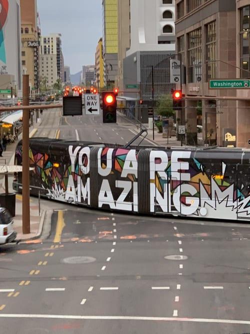 Public Art by Jayarr Steiner seen at Phoenix, Phoenix - YOU ARE AMAZING - LIGHTRAIL