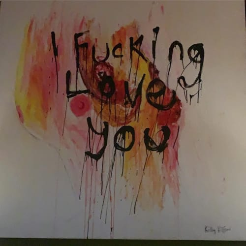 Paintings by Killy Kilford seen at Norwood, New York - I Fucking Love You