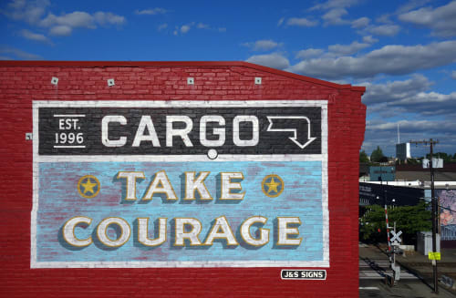 Signage by J&S Signs seen at Cargo, Portland - Cargo Take Courage