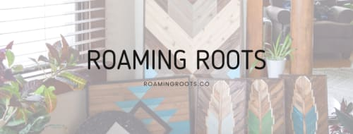 Roaming Roots - Furniture and Art