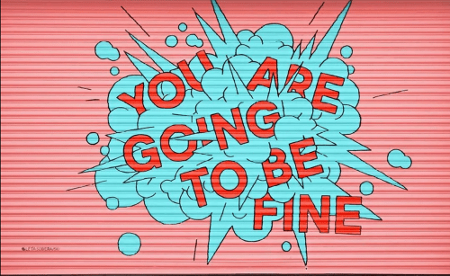 Street Murals by Leta Sobierajski seen at ROW DTLA, Los Angeles - You Are Going To Be Fine