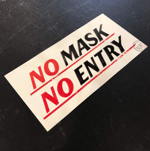"""Signage by Need Signs Will Paint seen at Creator's Studio, Boston - NO MASK NO ENTRY Sign -digital print on 8"""" x 16"""" card stock"""