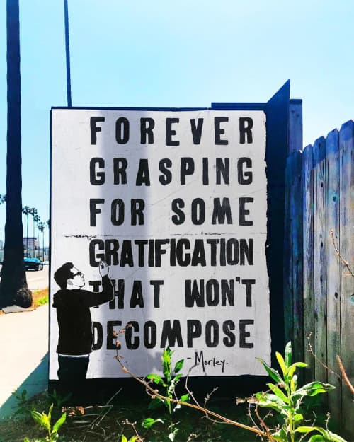 Street Murals by Morley - Forever Grasping For Some Gratification That Won't Decompose