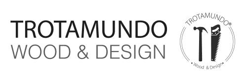 Trotamundo Wood & Design - Furniture and Interior Design