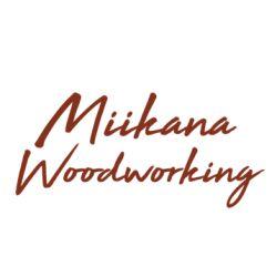 Miikana Woodworking