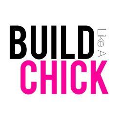 Build Like A Chick