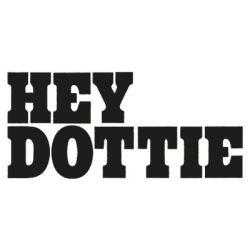 Hey Dottie